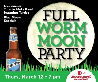 Boatyard March 2020 Full Worm Moon Party